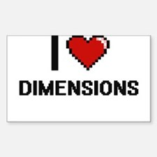 I love Dimensions Decal