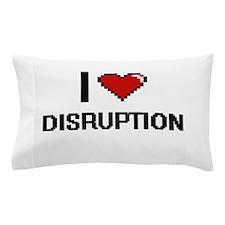 I love Disruption Pillow Case