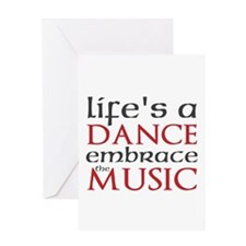 Lifes A Dance Greeting Cards