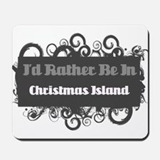 Rather be in Christmas Island Mousepad
