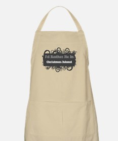 Rather be in Christmas Island BBQ Apron