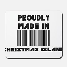 Proudly Made in Christmas Isl Mousepad