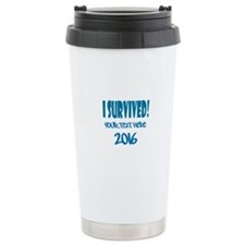 Custom I Survived Travel Mug