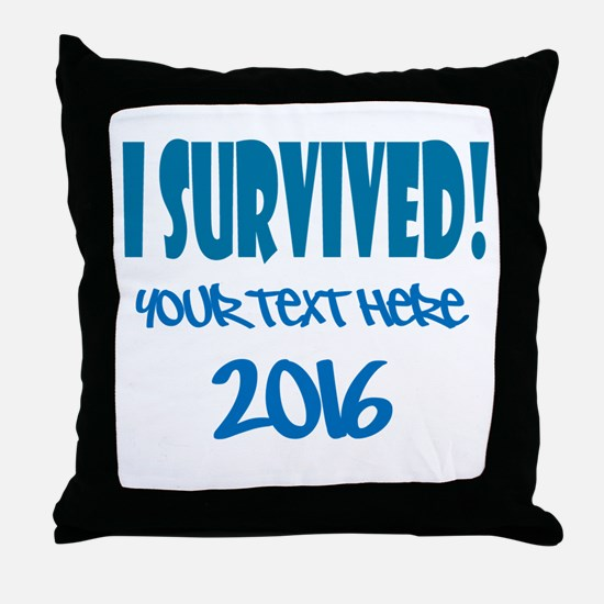 Custom I Survived Throw Pillow