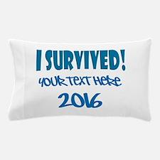 Custom I Survived Pillow Case