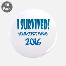 "Custom I Survived 3.5"" Button (10 pack)"