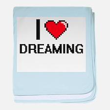 I love Dreaming baby blanket
