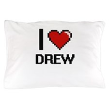 I love Drew Pillow Case