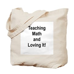 Teaching Math And Loving It! Tote Bag
