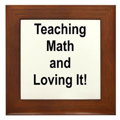 Teaching Math And Loving It! Framed Tile