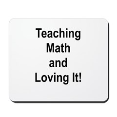 Teaching Math And Loving It! Mousepad