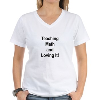 Teaching Math And Loving It! Women's V-Neck T-Shir | Gifts For A Geek | Geek T-Shirts