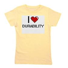 I love Durability Girl's Tee