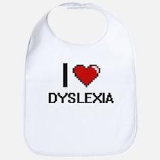 I love Dyslexia Bib