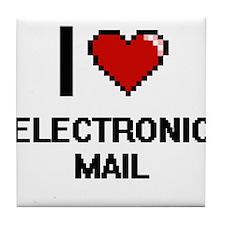 I love ELECTRONIC MAIL Tile Coaster