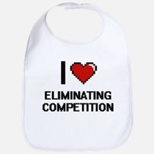 I love ELIMINATING COMPETITION Bib