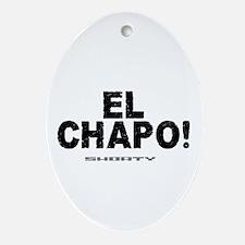 EL CHAPO - SHORTY! Ornament (Oval)