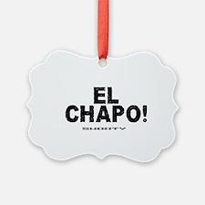 EL CHAPO - SHORTY! Ornament