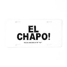 EL CHAPO - SHORTY! Aluminum License Plate