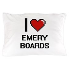 I love EMERY BOARDS Pillow Case