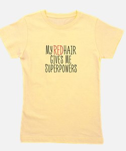 My Red Hair Gives Me SuperPowers Girl's Tee