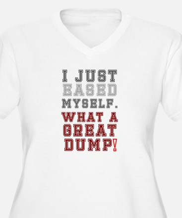 I JUST EASED MYSELF - WHAT A GR Plus Size T-Shirt