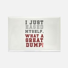 I JUST EASED MYSELF - WHAT A GREAT DUMP! Magnets