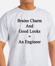 Brains Charm And Good Looks = An Eng T-Shirt