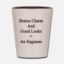 Brains Charm And Good Looks = An Engine Shot Glass