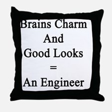 Brains Charm And Good Looks = An Engi Throw Pillow