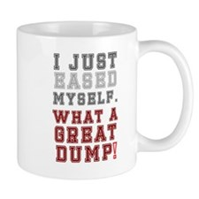 I JUST EASED MYSELF - WHAT A GREAT DUMP! Mugs