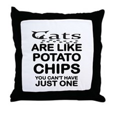 CATS ARE LIKE POTATO CHIPS Throw Pillow