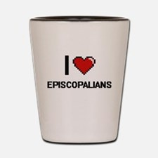 I love EPISCOPALIANS Shot Glass