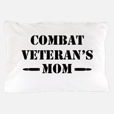 Combat Veteran's Mom Pillow Case