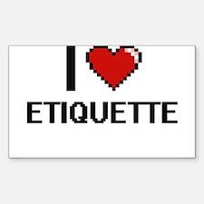 I love ETIQUETTE Decal