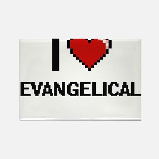 I love EVANGELICAL Magnets