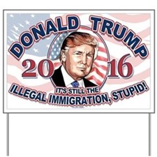 2016 Trump Stop Illegal Immigration Yard Sign