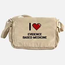 I love EVIDENCE BASED MEDICINE Messenger Bag
