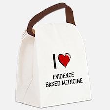 I love EVIDENCE BASED MEDICINE Canvas Lunch Bag