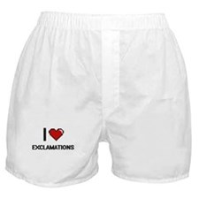 I love EXCLAMATIONS Boxer Shorts