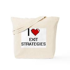 I love EXIT STRATEGIES Tote Bag