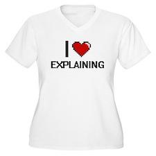 I love EXPLAINING Plus Size T-Shirt