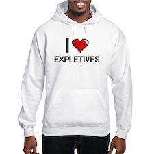 I love EXPLETIVES Hoodie
