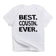 Best. Cousin. Ever. Infant T-Shirt