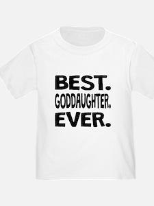Best. Goddaughter. Ever. T-Shirt