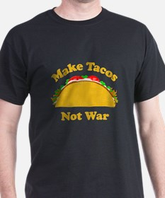 Make Tacos Not War T-Shirt