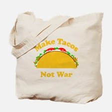 Make Tacos Not War Tote Bag