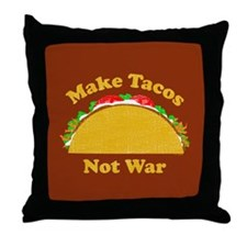 Make Tacos Not War Throw Pillow