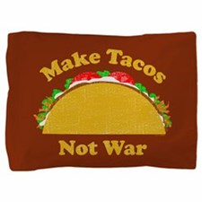 Make Tacos Not War Pillow Sham