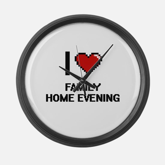 I love Family Home Evening Large Wall Clock